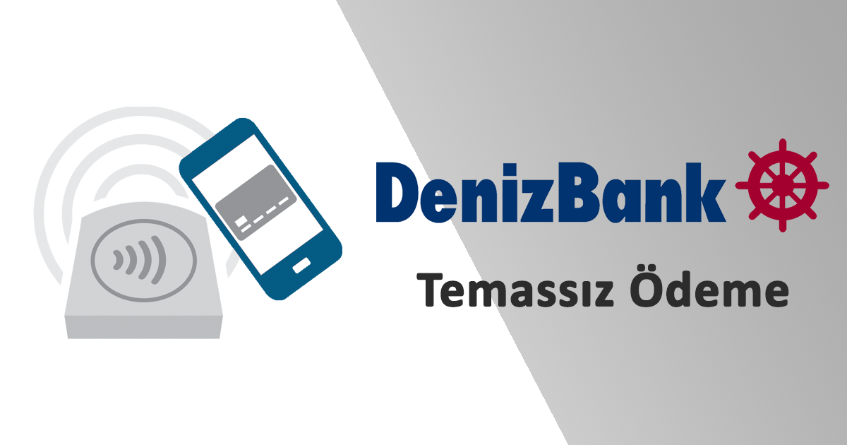 Denizbank Temassız Ödeme | Finascidayi.com